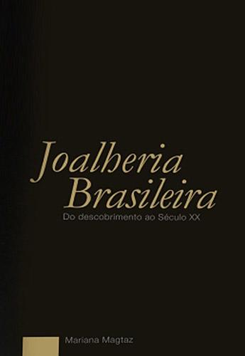 Joalheria Brasileira – Do descobrimento ao século XX